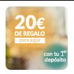 20€ de REGALO para jugar con tu primer depósito